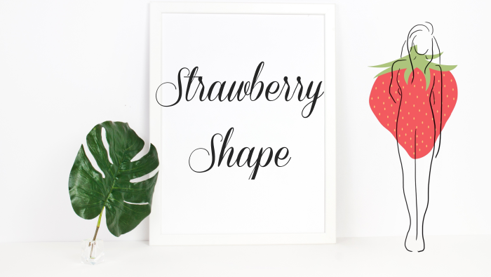How To Dress A Strawberry Shape